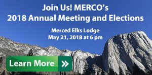 Join Us! MERCO's 2018 Annual Meeting and Elections Merced Elks Lodge May 21, 2018 at 6 pm